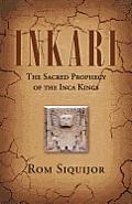 Inkari: The Sacred Prophecy of the Inca Kings
