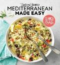 Taste of Home Mediterranean Made Easy 325 light & lively dishes that bring color flavor & flair to your table