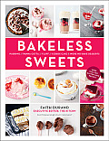Bakeless Sweets Pudding Panna Cotta Fluffs Icebox Cakes & More No Bake Desserts