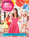 Lets Get This Party Started DIY Celebrations for You & Your Kids to Create Together