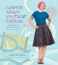 Gertie Sews Vintage Casual A Modern Guide to Sportswear Styles of the 1940s & 1950s
