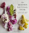 Modern Natural Dyer A Comprehensive Guide to Dyeing Silk Wool Linen & Cotton at Home