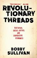 Revolutionary Threads Rastafari Social Justice & Cooperative Economics