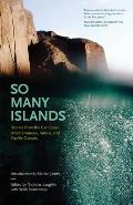 So Many Islands Stories from the Caribbean Mediterranean Indian & Pacific Oceans