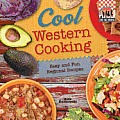 Cool Western Cooking: Easy and Fun Regional Recipes: Easy and Fun Regional Recipes