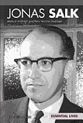 Jonas Salk Medical Innovator & Polio Vaccine Developer Medical Innovator & Polio Vaccine Developer