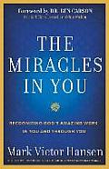 Miracles in You Recognizing Gods Amazing Works in You & Through You
