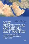 New Perspectives on Middle East Politics: Economy, Society, and International Relations