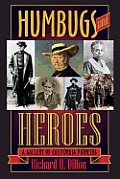 Humbugs and Heroes: A Gallery of California Pioneers