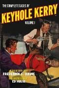The Complete Cases of Keyhole Kerry, Volume 1