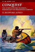 Conquest: The Story of Pierre Radisson, Founder of the Hudson Bay Company