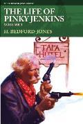 The Life of Pinky Jenkins, Volume 1