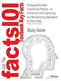 Studyguide for Basic Engineering Plasticity: An Introduction with Engineering and Manufacturing Applications by Rees, David, ISBN 9780750680257