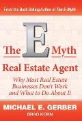 The E-Myth Real Estate Agent: Why Most Real Estate Businesses Don't Work and What to Do About It