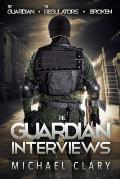 Guardian Interviews The Guardian the Regulators Broken