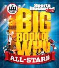 Sports Illustrated Kids Big Book of Who All Stars The 101 Stars Every Fan Needs to Know