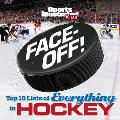 Face Off Top 10 Lists of Everything in Hockey