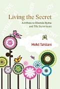 Living the Secret: A Tribute to Rhonda Byrne and the Secret Team