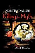 Nostradamus: Killing the Myth