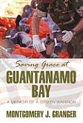 Saving Grace at Guantanamo Bay: A Memoir of a Citizen Warrior