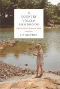 Country Called Childhood Children & the Exuberant World