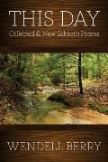 This Day Collected & New Sabbath Poems