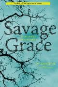Savage Grace A Journey in Wildness