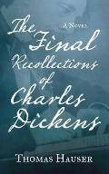 Final Recollections of Charles Dickens