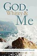 God, Whitey and Me