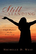 Still Standing: Single Mothers on the Front Line