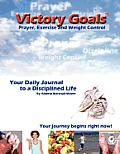 Victory Goalst Prayer, Exercise and Weight Control