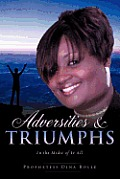 Adversities & Triumphs in the Midst of It All
