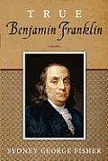 True Benjamin Franklin