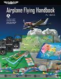 Airplane Flying Handbook FAA H 8083 3b