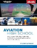 Aviation High School Student Notebook: Learn Science, Technology, Engineering and Math Through an Exciting Introduction to the Aviation Industry (Ebun
