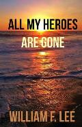 All My Heroes Are Gone