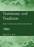 Testimony and Tradition: Studies in Reformed and Dissenting Thought