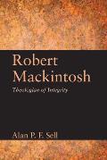 Robert Mackintosh: Theologian of Integrity