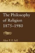The Philosophy of Religion, 1875-1980