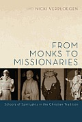 From Monks to Missionaries: Schools of Spirituality in the Christian Tradition