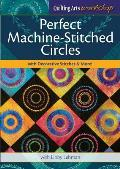Perfect Machine Stitched Circles with Decorative Stitches & More
