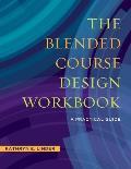 Blended Course Design Workbook A Practical Workbook