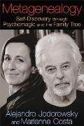 Metagenealogy Self Discovery through Psychomagic & the Family Tree