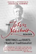 John Michell Reader Writings & Rants of a Radical Traditionalist