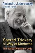 Sacred Trickery & the Way of Kindness The Radical Wisdom of Jodo