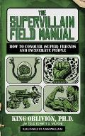 Supervillain Field Manual How to Conquer Super Friends & Incinerate People