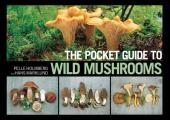 Pocket Guide to Wild Mushrooms Helpful Tips for Mushrooming in the Field