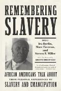 Remembering Slavery African Americans Talk About Their Personal Experiences of Slavery & Emancipation