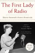 First Lady of Radio Eleanor Roosevelts Historic Broadcasts
