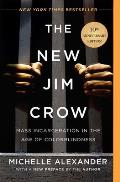The New Jim Crow: Mass Incarceration in the Age of Colorblindness (Anniversary Edition)